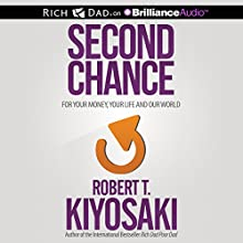 Second Chance: for Your Money, Your Life and Our World (       UNABRIDGED) by Robert T. Kiyosaki Narrated by Tim Wheeler