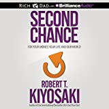 Second Chance: for Your Money, Your Life and Our World ~ Robert T. Kiyosaki