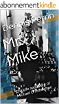 Mr. Mike: The Life and Work of Michae...