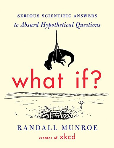 What If?: Serious Scientific Answers to Absurd Hypothetical Questions (Amazon Gifts For Men compare prices)