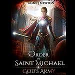 Order of Saint Michael: God's Army, Book 1 | Kobie J. Newton