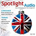 Spotlight Audio - Winter adventures in Canada. 12/2012: Englisch lernen Audio - Winterabenteuer in Kanada