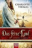 Das ferne Land: Historischer Roman (Klassiker. Historischer Roman. Bastei Lübbe Taschenbücher)