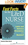 Fast Facts for the L D Nurse: Labor a...