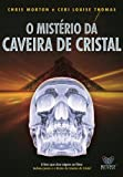img - for MistErio da Caveira de Cristal, O book / textbook / text book