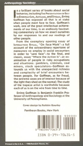 interaction ritual essays on face-to-face behavior In a brilliant series of books about social behavior, including the presentation of  self in everyday life, asylums, and stigma, erving goffman has exposed all.