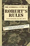 img - for By Nancy Sylvester MA PRP CPP-T The Guerrilla Guide to Robert's Rules [Paperback] book / textbook / text book