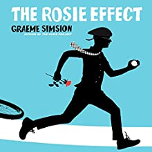 The Rosie Effect: Don Tillman, Book 2 (       UNABRIDGED) by Graeme Simsion Narrated by Dan O'Grady