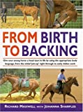 img - for From Birth to Backing: The Complete Handling of the Young Horse book / textbook / text book