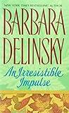 An Irresistible Impulse (0061008761) by Delinsky, Barbara