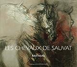 echange, troc Bartabas, Jean-Louis Sauvat - Les chevaux de Sauvat