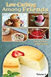 img - for Low Carb-ing Among Friends Volume 4: 100% Gluten-free, Low-carb, Atkins, Wheat-free, Sugar-Free, Recipes, Low-Carb Diet, Cookbook Vol-4 book / textbook / text book