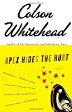 Apex Hides the Hurt: A Novel (1400031265) by Whitehead, Colson