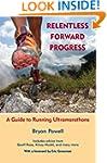 Relentless Forward Progress: A Guide...