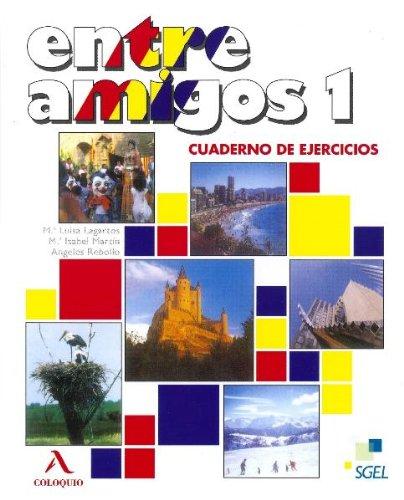 Entre Amigos 1: Cuaderno de Ejercicios; Curso de Espanol Para Extranjeros; Nivel elemental (Spanish Edition)