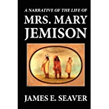 A Narrative of the Life of Mrs. Mary Jemison ~ James E. Seaver