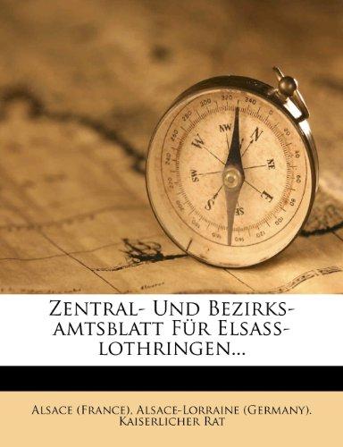 Central- Und Bezirks-Amtsblatt Fur Elsass-Lothringen.