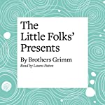 The Little Folks' Presents | Brothers Grimm