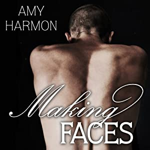 Making Faces Audiobook by Amy Harmon Narrated by Rob Shapiro