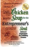 Chicken Soup for the Entrepreneur's Soul: Advice & Inspiration for Fulfilling Dreams (Chicken Soup for the Soul)
