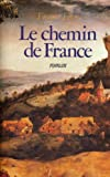 img - for Le chemin de France: Roman (French Edition) book / textbook / text book