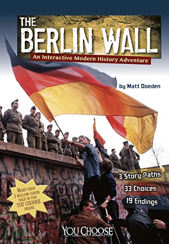 The Berlin Wall: An Interactive Modern History Adventure (You Choose: History)