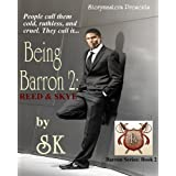 Being Barron 2: Reed & Skye (The Barron Trilogy) ~ SK