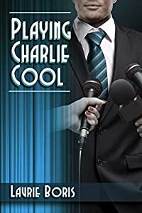 (FREE on 3/12) Playing Charlie Cool by Laurie Boris - http://eBooksHabit.com