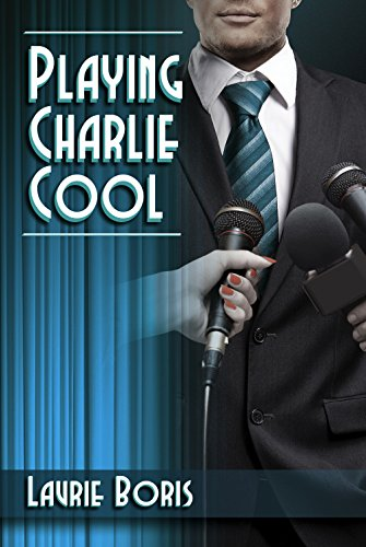 Book: Playing Charlie Cool (Trager Family Secrets Book 3) by Laurie Boris