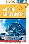 Aktion Grammatik!: New Advanced Germa...