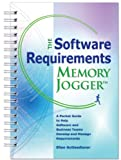 The Software Requirements Memory Jogger: A Desktop Guide to Help Software and Business Teams Develop and Manage Requirements