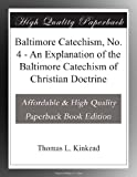 Baltimore Catechism, No. 4 - An Explanation of the Baltimore Catechism of Christian Doctrine