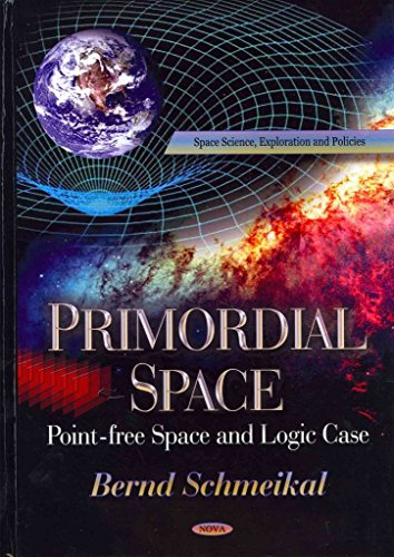 primordial-space-pointfree-space-and-logic-case-by-author-bernd-schmeikal-published-on-january-2013