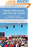 Sport, Spectacle, and NASCAR Nation:...