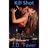 Kill Shot (Romantic Suspense) ~ J.D.  Faver