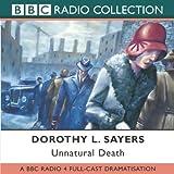 Unnatural Death (BBC Radio Full Cast Drama) (BBC Radio Collections) ~ Dorothy L. Sayers