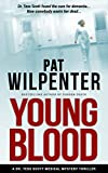 Young Blood - A Medical Thriller (Doctor Tess Book 2)