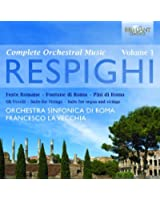 Respighi : Oeuvres orchestrales, vol. 1