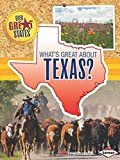Whats Great about Texas? (Our Great States)