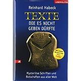 """Texte, die es nicht geben d�rfte: Mysteri�se Schriften und Botschaften aus aller Weltvon """"Reinhard Habeck"""""""