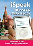 iSpeak Russian Phrasebook (MP3 Disc + Guide): See+ Hear 1200 Travel Phrases on Your iPod (iSpeak Audio Series)