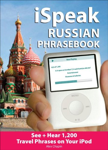 Ispeak Russian Phrasebook (Mp3 Disc + Guide): See+ Hear 1,200 Travel Phrases On Your Ipod (Ispeak Audio Series)