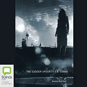 The Sudden Spoon | [L. E. Usher]
