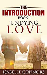 The Introduction: Undying Love #1 by Isabelle Connors ebook deal