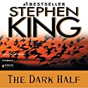 The Dark Half (       UNABRIDGED) by Stephen King Narrated by Grover Gardener