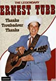 The Legendary Ernest Tubb - Thanks Troubador, Thanks