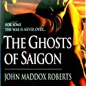 The Ghosts of Saigon: A Gabe Treloar Mystery, Book 2 (       UNABRIDGED) by John Maddox Roberts Narrated by Kaleo Griffith