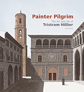 Painter Pilgrim The Art And Life Of Tristram Hillier