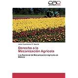 Derecho a la Mecanización Agrícola: Ley Nacional de Mecanización Agrícola en México