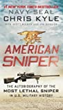 Chris Kyle American Sniper: The Autobiography of Seal Chief Chris Kyle (USN, 1999-2009), the Most Lethal Sniper in U.S. Military History: The Autobiography of ... in U.S. Military History. Trade Paperback by Chris Kyle Reprint Edition (2013)